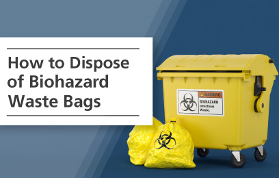 How to Dispose of Biohazard Waste Bags?