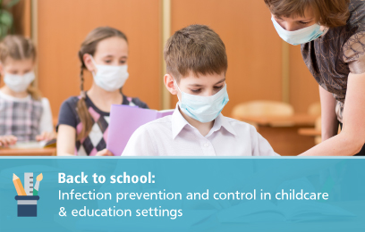 Back to school: Infection prevention and control in childcare & education settings