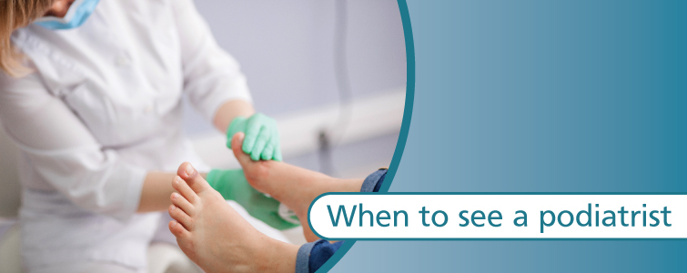 When to see a podiatrist