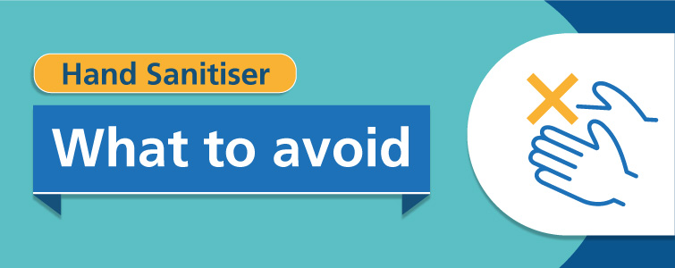 Things to avoid in hand sanitisers
