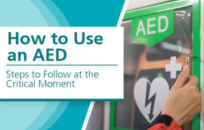 How to Use an AED: Steps to Follow at the Critical Moment