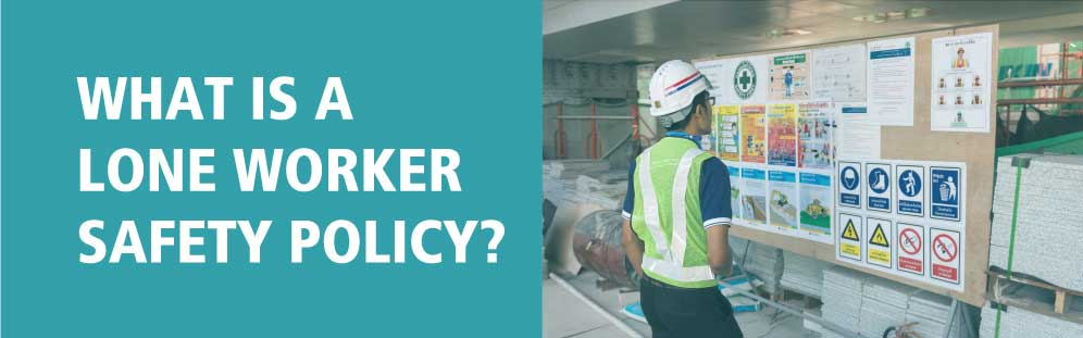 What is a lone worker safety policy?