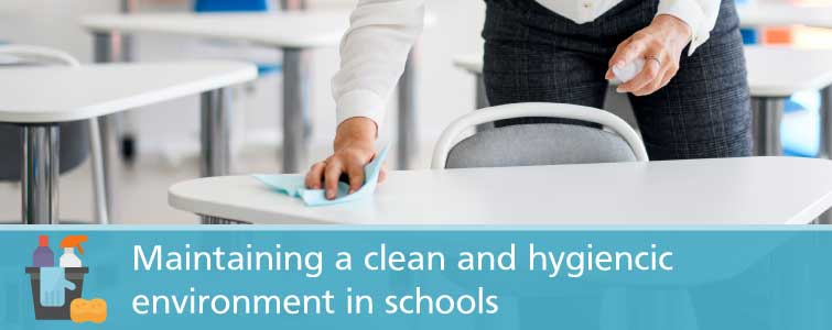 Maintaining a clean and hygienic environment in schools