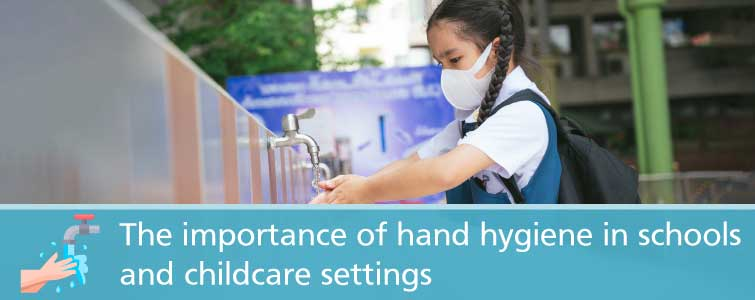 The importance of hand hygiene in schools and childcare settings